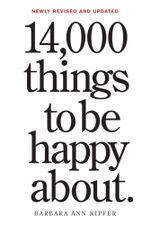 14,000 Things to be Happy About : Newly Revised and Updated - Barbara Ann Kipfer