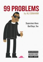 99 Problems : Superstars Have Bad Days, Too - Ali Graham