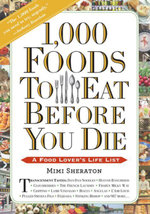 1,000 Foods To Eat Before You Die : A Food Lover's Life List - Mimi Sheraton
