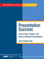 Presentation Success : How to Plan, Prepare, and Deliver Effective Presentations - eBook Edition - Janis Fischer Chan