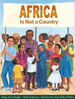 Africa Is Not a Country - Margy Burns Knight
