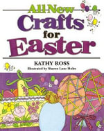All New Crafts for Easter - Kathy Ross
