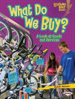 What Do We Buy? : A Look at Goods and Services - Robin Nelson