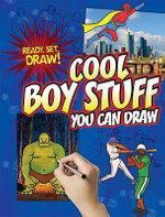Cool Boy Stuff You Can Draw : Ready, Set, Draw! - Nicole Brecke