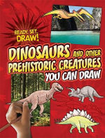 Dinosaurs and Other Prehistoric Creatures You Can Draw : Ready, Set, Draw! - Nicole Brecke