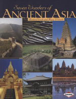 Seven Wonders of Ancient Asia - Michael Woods