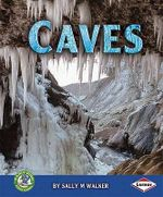 Caves : Early Bird Earth Science - Sally M. Walker