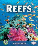 Reefs : Early Bird Earth Science - Sally M. Walker