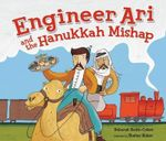 Engineer Ari and the Hanukkah Mishap : Hanukkah - Deborah Bodin Cohen