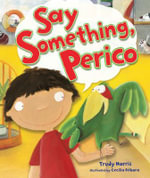Say Something, Perico - Trudy Harris