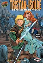 Tristan and Isolde : The Warrior and the Princess - Jeff Limke