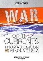 War of the Currents : Thomas Edison vs Nikola Tesla - Stephanie Sammartino McPherson