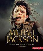 Michael Jackson : Ultimate Music Legend - Katherine Gordon
