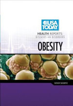 Obesity : USA Today Health Reports: Diseases & Disorders - Wendy B Murphy