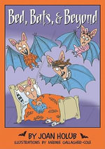 Bed, Bats, & Beyond : (And Other Odd Things We Say) - Joan Holub