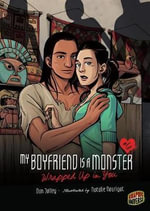 Wrapped Up in You : My Boyfriend Is a Monster - Dan Jolley