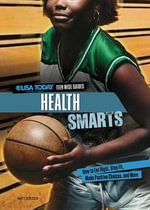 Health Smarts : How to Eat Right, Stay Fit, Make Positive Choices, and More - Matt Doeden
