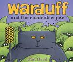 Warduff and the Corncob Caper : Andersen Press Picture Books - Mat Head