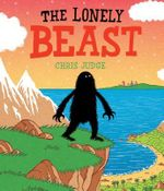 The Lonely Beast : Andersen Press Picture Books - Chris Judge