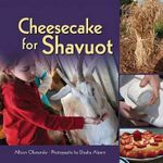 Cheesecake for Shavuot - Allison Ofanansky