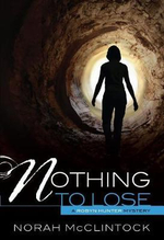 Nothing to Lose : Robyn Hunter Mysteries - Norah McClintock
