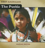 The Pueblo : First Americans (Cavendish Square Publishing) - Marian Broida