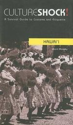 Cultureshock! Hawai'i : A Survival Guide to Customs and Etiquette - Brent Massey