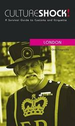 Cultureshock! London : A Survival Guide to Customs and Etiquette - Orin Hargraves