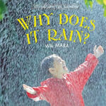 Why Does It Rain? : Tell Me Why, Tell Me How - Wil Mara