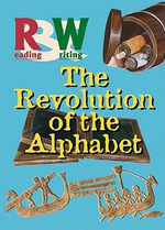 The Revolution of the Alphabet : The Great Mysteries of Archaeology - Renzo Rossi