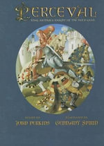Perceval : King Arthur's Knight of the Holy Grail - John Perkins