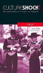 Cultureshock! Chile : A Survival Guide to Customs and Etiquette - Susan Roraff