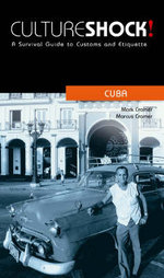 Cultureshock! Cuba : A Survival Guide to Customs and Etiquette - Mark Cramer