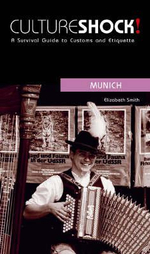 Cultureshock! Munich : A Survival Guide to Customs and Etiquette - Liz Smith
