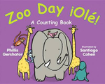 Zoo Day !Ole! : A Counting Book - Phillis Gershator