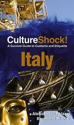 CultureShock! Italy : A Survival Guide to Customs and Etiquette - Allessandro Falassi