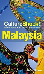CultureShock! Malaysia : A Survival Guide to Customs and Etiquette - Heidi Munan