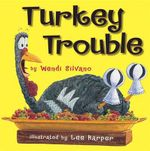 Turkey Trouble - Wendi J Silvano