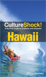 CulturalShock! Hawaii : A Survival Guide to Customs and Etiquette - Brent Massey