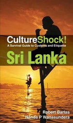 Cultureshock! Sri Lanka : A Survival Guide to Customs and Etiquette - Robert Barlas