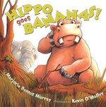 Hippo Goes Bananas! - Marjorie Dennis Murray