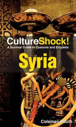 CultureShock! Syria : A Survival Guide to Customs and Etiquette - Coleman South