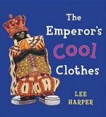 The Emperor's Cool Clothes - Lee Harper