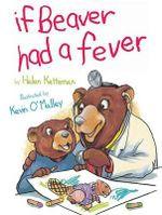 If Beaver Had a Fever - Helen Ketteman