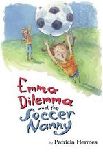 Emma Dilemma and the Soccer Nanny - Patricia Hermes