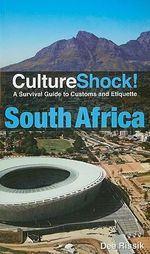 CultureShock! South Africa : A Survival Guide to Customs and Etiquette - Dee Rissik