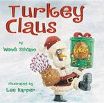 Turkey Claus - Wendi J Silvano