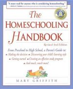 The Homeschooling Handbook : From Preschool to High School, a Parent's Guide - Mary Griffith