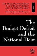 The Budget Deficit and the National Debt : v. I - Kenneth W. Thompson