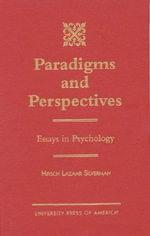 Paradigms and Perspectives : Essays in Psychology :  Essays in Psychology - Hirsch Lazaar Silverman